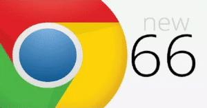 Actu en bref : Chrome 66 est là, quoi de neuf ?